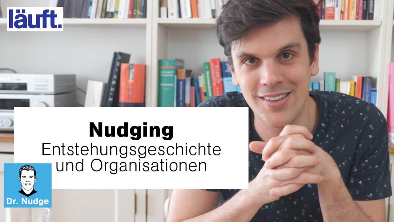 Nudging – Entstehungsgeschichte & Organisationen | Dr. Nudge #1