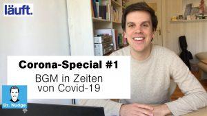 BGM in Zeiten von Covid 19 – Corona-Special #1