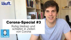 Ruhig bleiben und schlafen in Zeiten von Corona – Corona Special #3