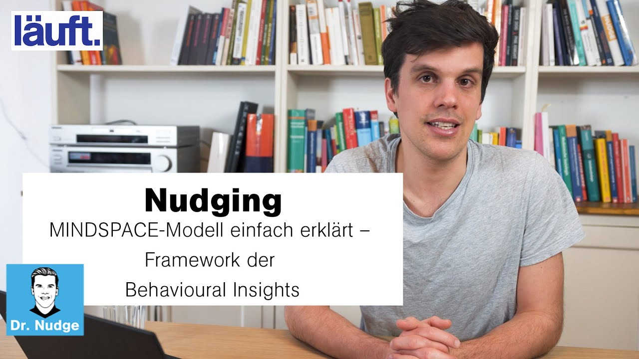 Nudging – MINDSPACE-Modell einfach erklärt – Framework der Behavioural Insights | Dr. Nudge #6
