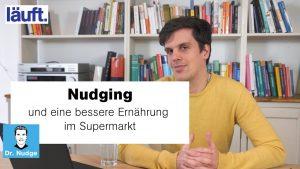 Nudging und eine bessere Ernährung im Supermarkt | Dr. Nudge #12