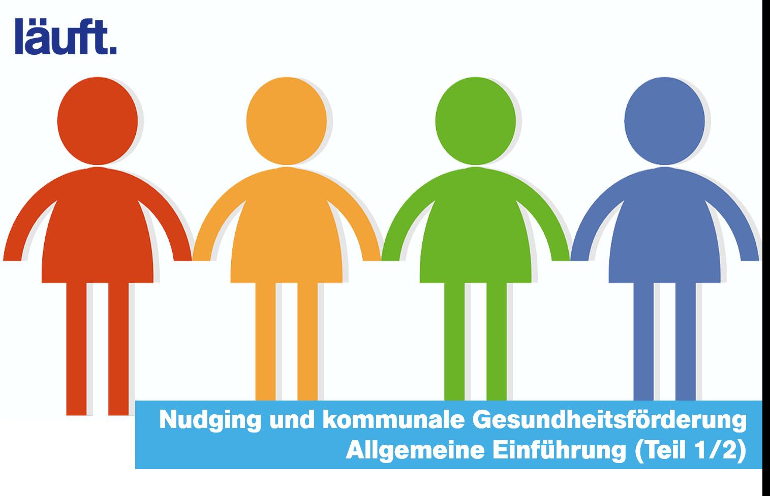 Kommunale Gesundheitsförderung durch Nudging – Allgemeine Empfehlungen und attraktive Gesundheitskommunikation